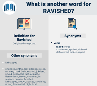 Ravished, synonym Ravished, another word for Ravished, words like Ravished, thesaurus Ravished