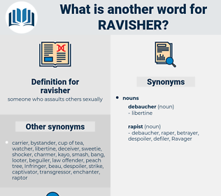 ravisher, synonym ravisher, another word for ravisher, words like ravisher, thesaurus ravisher