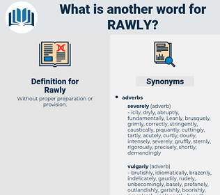 Rawly, synonym Rawly, another word for Rawly, words like Rawly, thesaurus Rawly
