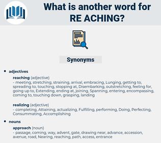 re-aching, synonym re-aching, another word for re-aching, words like re-aching, thesaurus re-aching