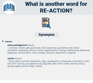 re-action, synonym re-action, another word for re-action, words like re-action, thesaurus re-action