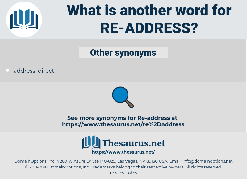 re-address, synonym re-address, another word for re-address, words like re-address, thesaurus re-address