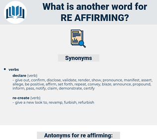 re affirming, synonym re affirming, another word for re affirming, words like re affirming, thesaurus re affirming