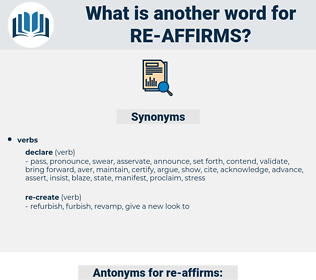 re-affirms, synonym re-affirms, another word for re-affirms, words like re-affirms, thesaurus re-affirms