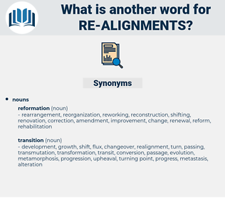 re alignments, synonym re alignments, another word for re alignments, words like re alignments, thesaurus re alignments