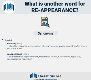re-appearance, synonym re-appearance, another word for re-appearance, words like re-appearance, thesaurus re-appearance
