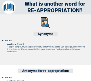re-appropriation, synonym re-appropriation, another word for re-appropriation, words like re-appropriation, thesaurus re-appropriation