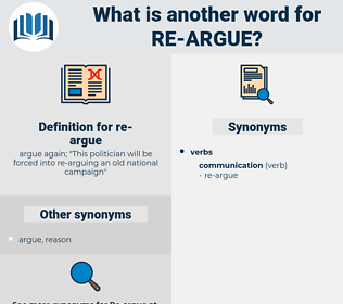 re-argue, synonym re-argue, another word for re-argue, words like re-argue, thesaurus re-argue