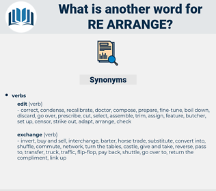 re-arrange, synonym re-arrange, another word for re-arrange, words like re-arrange, thesaurus re-arrange