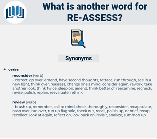 re-assess, synonym re-assess, another word for re-assess, words like re-assess, thesaurus re-assess