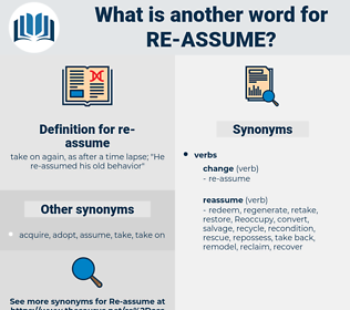 re-assume, synonym re-assume, another word for re-assume, words like re-assume, thesaurus re-assume