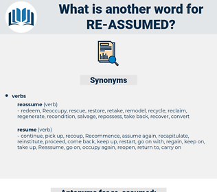 re-assumed, synonym re-assumed, another word for re-assumed, words like re-assumed, thesaurus re-assumed