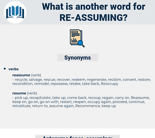 re assuming, synonym re assuming, another word for re assuming, words like re assuming, thesaurus re assuming