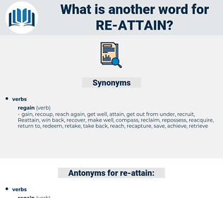 re-attain, synonym re-attain, another word for re-attain, words like re-attain, thesaurus re-attain