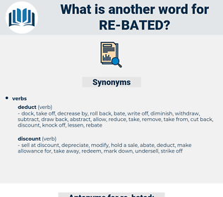 re bated, synonym re bated, another word for re bated, words like re bated, thesaurus re bated