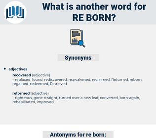 re born, synonym re born, another word for re born, words like re born, thesaurus re born