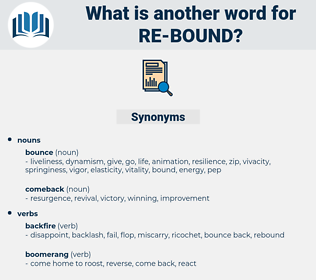 re-bound, synonym re-bound, another word for re-bound, words like re-bound, thesaurus re-bound