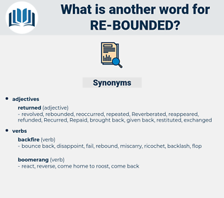 re bounded, synonym re bounded, another word for re bounded, words like re bounded, thesaurus re bounded
