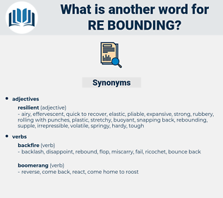 re-bounding, synonym re-bounding, another word for re-bounding, words like re-bounding, thesaurus re-bounding