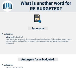 re budgeted, synonym re budgeted, another word for re budgeted, words like re budgeted, thesaurus re budgeted