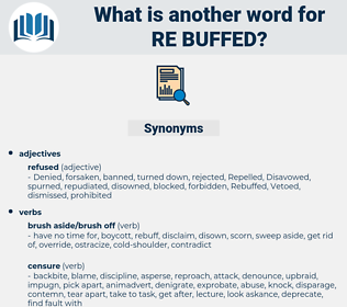 re-buffed, synonym re-buffed, another word for re-buffed, words like re-buffed, thesaurus re-buffed