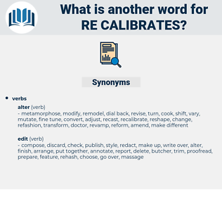 re calibrates, synonym re calibrates, another word for re calibrates, words like re calibrates, thesaurus re calibrates