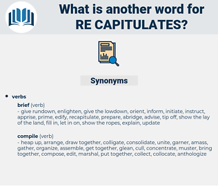 re capitulates, synonym re capitulates, another word for re capitulates, words like re capitulates, thesaurus re capitulates