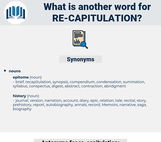re-capitulation, synonym re-capitulation, another word for re-capitulation, words like re-capitulation, thesaurus re-capitulation