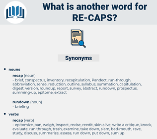 re caps, synonym re caps, another word for re caps, words like re caps, thesaurus re caps