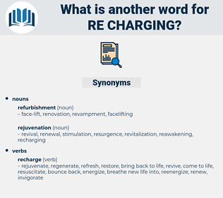 re-charging, synonym re-charging, another word for re-charging, words like re-charging, thesaurus re-charging