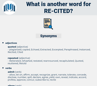 re-cited, synonym re-cited, another word for re-cited, words like re-cited, thesaurus re-cited