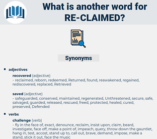 re-claimed, synonym re-claimed, another word for re-claimed, words like re-claimed, thesaurus re-claimed