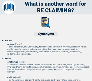re-claiming, synonym re-claiming, another word for re-claiming, words like re-claiming, thesaurus re-claiming