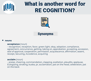 re cognition, synonym re cognition, another word for re cognition, words like re cognition, thesaurus re cognition