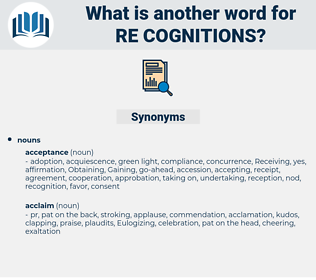 re cognitions, synonym re cognitions, another word for re cognitions, words like re cognitions, thesaurus re cognitions