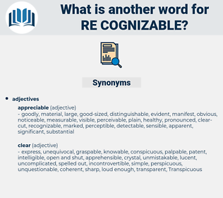 re cognizable, synonym re cognizable, another word for re cognizable, words like re cognizable, thesaurus re cognizable