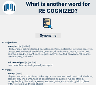 re-cognized, synonym re-cognized, another word for re-cognized, words like re-cognized, thesaurus re-cognized