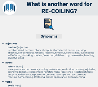 re-coiling, synonym re-coiling, another word for re-coiling, words like re-coiling, thesaurus re-coiling