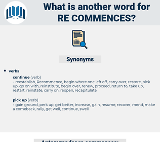 re-commences, synonym re-commences, another word for re-commences, words like re-commences, thesaurus re-commences