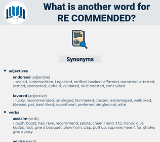 re commended, synonym re commended, another word for re commended, words like re commended, thesaurus re commended