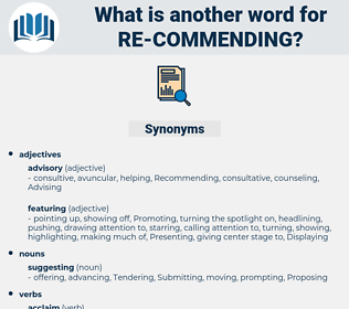 re-commending, synonym re-commending, another word for re-commending, words like re-commending, thesaurus re-commending