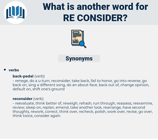 re-consider, synonym re-consider, another word for re-consider, words like re-consider, thesaurus re-consider