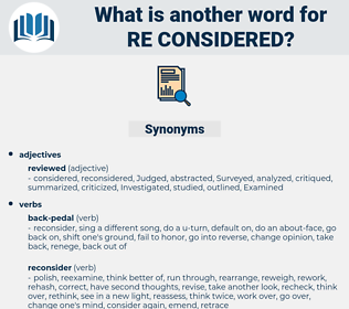 re considered, synonym re considered, another word for re considered, words like re considered, thesaurus re considered