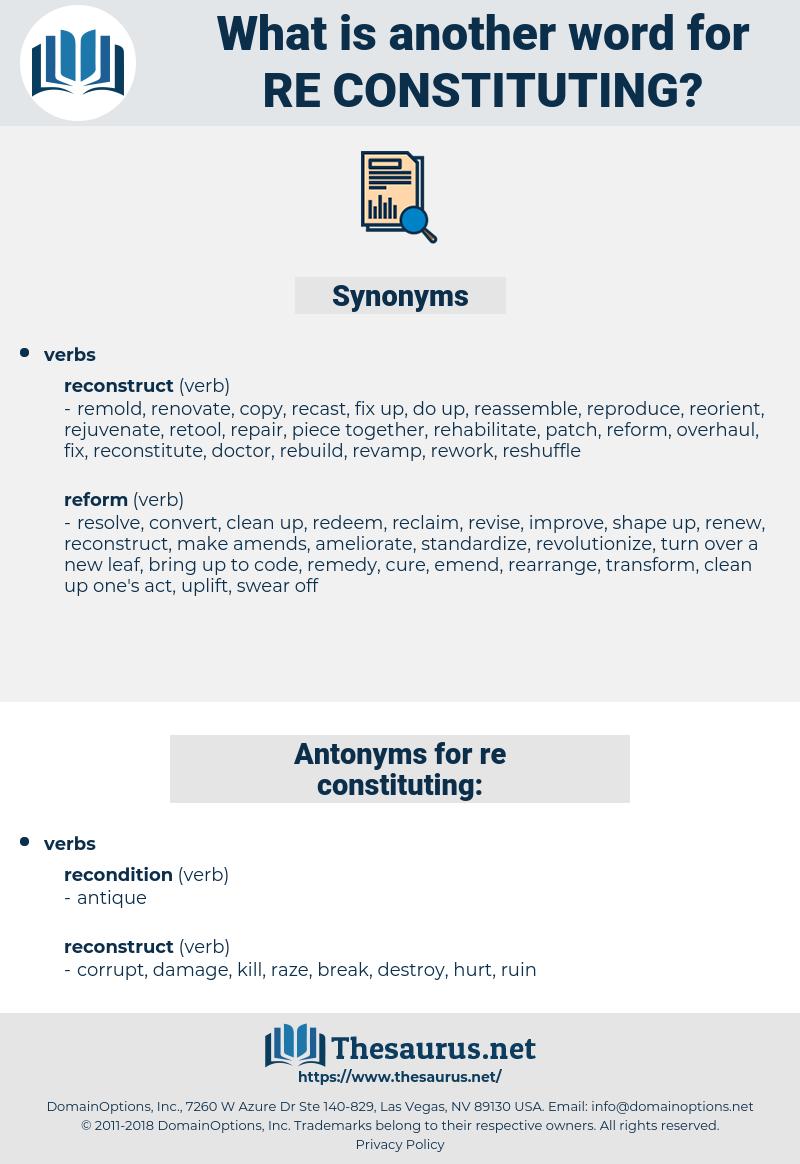 re-constituting, synonym re-constituting, another word for re-constituting, words like re-constituting, thesaurus re-constituting