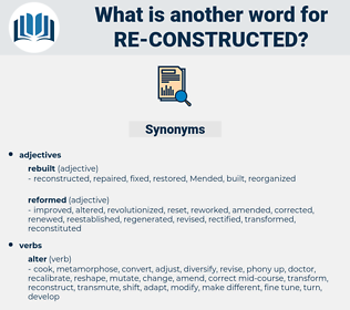 re-constructed, synonym re-constructed, another word for re-constructed, words like re-constructed, thesaurus re-constructed