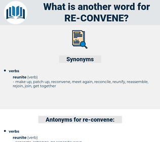 re-convene, synonym re-convene, another word for re-convene, words like re-convene, thesaurus re-convene