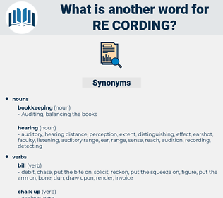 re cording, synonym re cording, another word for re cording, words like re cording, thesaurus re cording