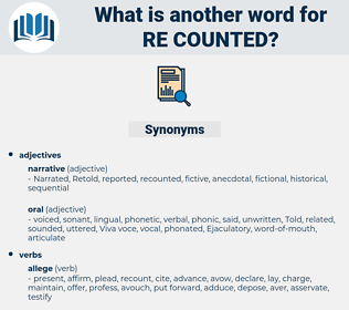 re-counted, synonym re-counted, another word for re-counted, words like re-counted, thesaurus re-counted