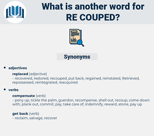 re-couped, synonym re-couped, another word for re-couped, words like re-couped, thesaurus re-couped