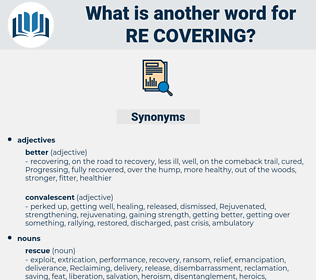 re covering, synonym re covering, another word for re covering, words like re covering, thesaurus re covering